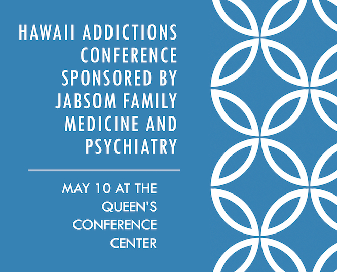 May 10, 2019 Hawaii Addictions Conference (Queen's